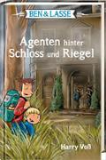 Cover-Bild zu Voß, Harry: Ben & Lasse - Agenten hinter Schloss und Riegel