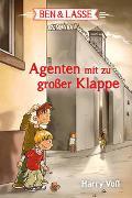 Cover-Bild zu Voß, Harry: Ben & Lasse - Agenten mit zu goßer Klappe
