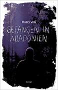 Cover-Bild zu Voß, Harry: Gefangen in Abadonien