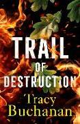 Cover-Bild zu Buchanan, Tracy: Trail of Destruction