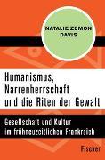 Cover-Bild zu Davis, Natalie Zemon: Humanismus, Narrenherrschaft und die Riten der Gewalt