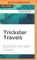 Cover-Bild zu Davis, Natalie Zemon: Trickster Travels: A Sixteenth-Century Muslim Between Worlds