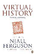 Cover-Bild zu Ferguson, Niall: Virtual History (eBook)