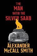 Cover-Bild zu McCall Smith, Alexander: The Man with the Silver Saab