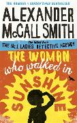 Cover-Bild zu McCall Smith, Alexander: The Woman Who Walked in Sunshine
