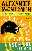 Cover-Bild zu McCall Smith, Alexander: The Kalahari Typing School for Men