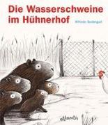 Cover-Bild zu Soderguit, Alfredo: Die Wasserschweine im Hühnerhof