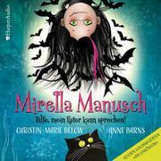 Cover-Bild zu Barns, Anne: Mirella Manusch - Hilfe, mein Kater kann sprechen!