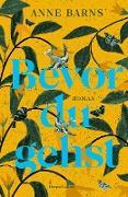 Cover-Bild zu Barns, Anne: Bevor du gehst (eBook)