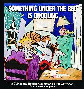 Cover-Bild zu Watterson, Bill: Something under the Bed is Drooling - A Calvin and Hobbes Collection