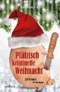 Cover-Bild zu Schneider, Harald: Pfälzisch kriminelle Weihnacht