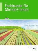 Cover-Bild zu Seipel, Holger: Fachkunde für Gärtner/-innen