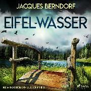 Cover-Bild zu Berndorf, Jacques: Eifel-Wasser - Kriminalroman aus der Eifel (Audio Download)