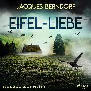 Cover-Bild zu Berndorf, Jacques: Eifel-Liebe - Kriminalroman aus der Eifel (Audio Download)
