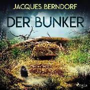 Cover-Bild zu Berndorf, Jacques: Der Bunker (Audio Download)