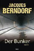 Cover-Bild zu Berndorf, Jacques: Der Bunker (eBook)