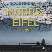 Cover-Bild zu Berndorf, Jacques: Mords-Eifel - Kriminelle Geschichten aus einem mörderischen Landstrich (Audio Download)