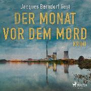 Cover-Bild zu Berndorf, Jacques: Der Monat vor dem Mord (Kriminalroman aus der Eifel) (Ungekürzt) (Audio Download)