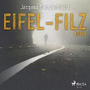 Cover-Bild zu Berndorf, Jacques: Eifel-Filz - Kriminalroman aus der Eifel (Audio Download)