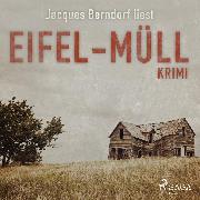 Cover-Bild zu Berndorf, Jacques: Eifel-Müll - Kriminalroman aus der Eifel (Audio Download)