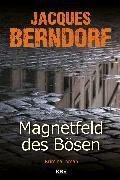 Cover-Bild zu Berndorf, Jacques: Magnetfeld des Bösen (eBook)