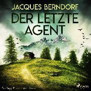 Cover-Bild zu Berndorf, Jacques: Der letzte Agent - Ein Siggi-Baumeister-Krimi (Audio Download)