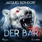 Cover-Bild zu Berndorf, Jacques: Der Bär - Eifel-Krimi (Ungekürzt) (Audio Download)