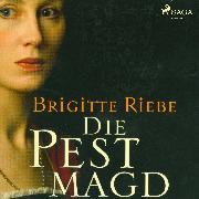 Cover-Bild zu Riebe, Brigitte: Die Pestmagd (Audio Download)