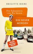 Cover-Bild zu Riebe, Brigitte: Die Schwestern vom Ku'damm: Ein neuer Morgen (eBook)