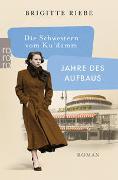 Cover-Bild zu Riebe, Brigitte: Die Schwestern vom Ku'damm: Jahre des Aufbaus