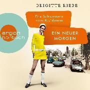Cover-Bild zu Riebe, Brigitte: Die Schwestern vom Ku'damm: Ein neuer Morgen - Die 50er-Jahre-Reihe, (Ungekürzt) (Audio Download)