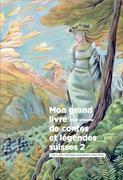 Cover-Bild zu Kormann, Denis: Mon grand livre de contes et légendes suisses 2