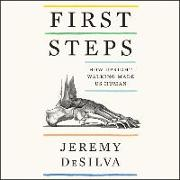 Cover-Bild zu Desilva, Jeremy: First Steps: How Upright Walking Made Us Human