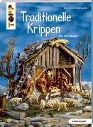Cover-Bild zu Reicheneder, Karl-Heinz: Traditionelle Krippen zum Selberbauen (kreativ.kompakt)