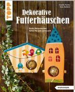 Cover-Bild zu Fischer, Claudia: Dekorative Futterhäuschen (kreativ.kompakt)