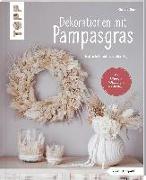 Cover-Bild zu Buck, Christa: Dekorationen mit Pampasgras (kreativ.kompakt)