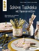 Cover-Bild zu Lautenschläger, Stefanie: Schöne Tischdeko mit Papierservietten (kreativ.kompakt)