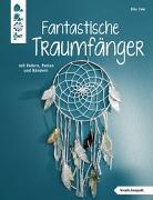 Cover-Bild zu Eder, Elke: Fantastische Traumfänger (kreativ.kompakt.)