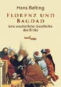 Cover-Bild zu Belting, Hans: Florenz und Bagdad