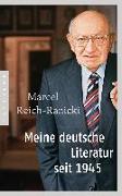 Cover-Bild zu Reich-Ranicki, Marcel: Meine deutsche Literatur seit 1945