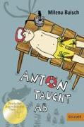 Cover-Bild zu Baisch, Milena: Anton taucht ab