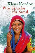 Cover-Bild zu Kordon, Klaus: Wie Spucke im Sand