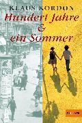 Cover-Bild zu Kordon, Klaus: Hundert Jahre und ein Sommer