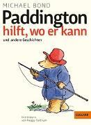 Cover-Bild zu Bond, Michael: Paddington hilft, wo er kann und andere Geschichten