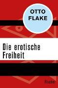 Cover-Bild zu Flake, Otto: Die erotische Freiheit