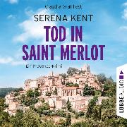 Cover-Bild zu Tod in Saint Merlot - Ein Provence-Krimi (Ungekürzt) (Audio Download) von Kent, Serena