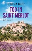 Cover-Bild zu Tod in Saint Merlot von Kent, Serena