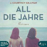 Cover-Bild zu Sullivan, J. Courtney: All die Jahre (Audio Download)