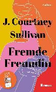 Cover-Bild zu Sullivan, J. Courtney: Fremde Freundin (eBook)