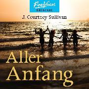 Cover-Bild zu Sullivan, J. Courtney: Aller Anfang (ungekürzt) (Audio Download)